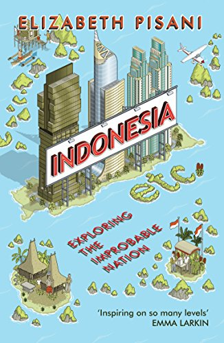 9781847086556: Indonesia Etc.: Exploring the Improbable Nation