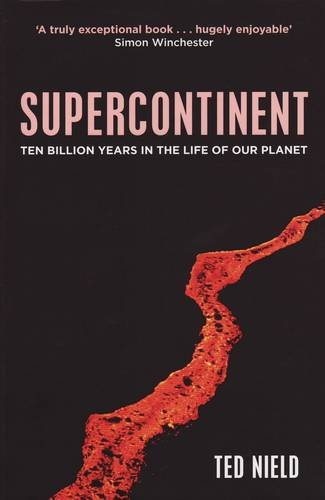 9781847086778: Supercontinent: 10 Billion Years in the Life of Our Planet