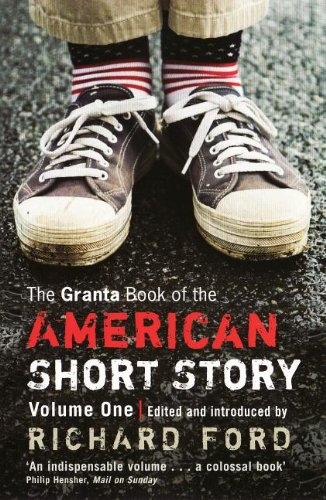 9781847086792: The Granta Book of the American Short Story, Volume 1