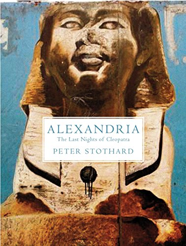 9781847087034: Alexandria: The Last Nights of Cleopatra