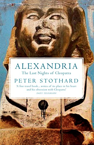 9781847087041: Alexandria: The Last Nights of Cleopatra