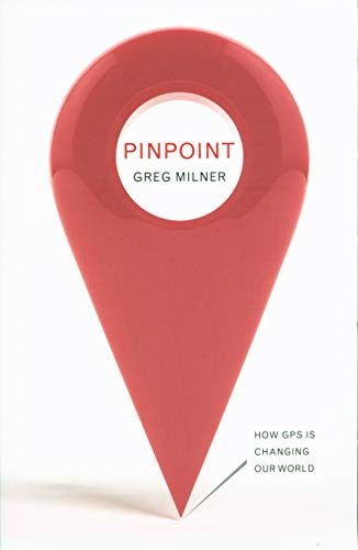 9781847087089: Pinpoint: How GPS is Changing Our World