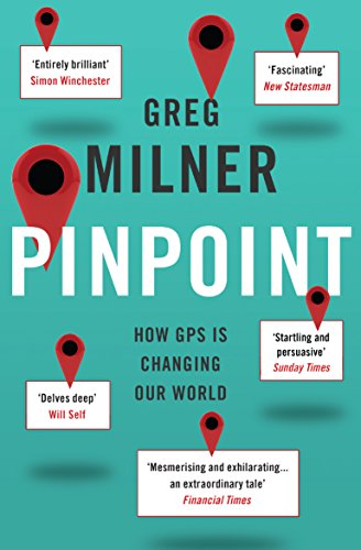 9781847087096: Pinpoint: How GPS is Changing Our World