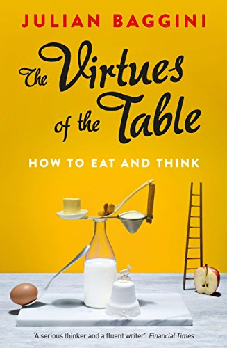 9781847087157: The Virtues of the Table: How to Eat and Think