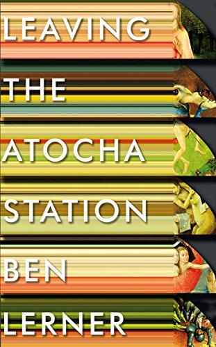 Leaving the Atocha Station: Ben Lerner