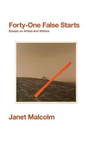 9781847088468: Forty-One False Starts: Essays on Artists and Writers