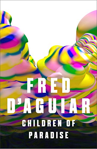 Children of Paradise: D'Aguiar, Fred
