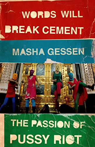 9781847089342: Words Will Break Cement: The Passion of Pussy Riot