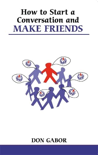 How to Start a Conversation and Make Friends (new edition): Don Gabor