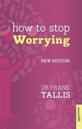 9781847090898: How to Stop Worrying: New Edition (Overcoming Common Problems)