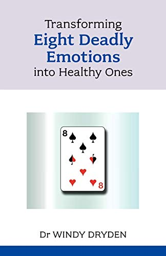 9781847091345: Transforming Eight Deadly Emotions into Healthy Ones (Overcoming Common Problems)