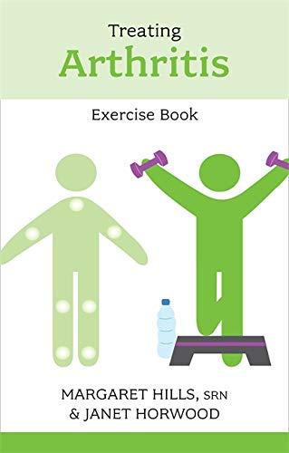 Treating Arthritis Exercise Book: Reissue (Overcoming Common Problems): Hills, Margaret