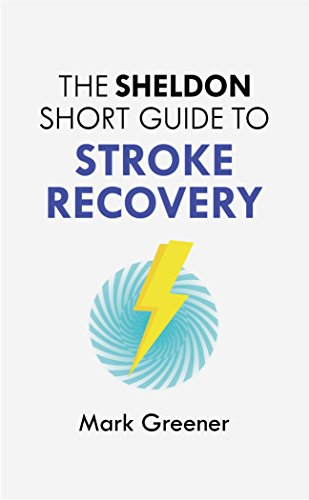 Sheldon Short Guide to Stroke Recovery (Paperback): Mark Greener