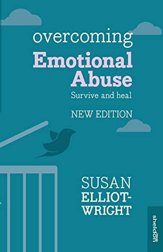 Overcoming Emotional Abuse: S Elliott-Wright