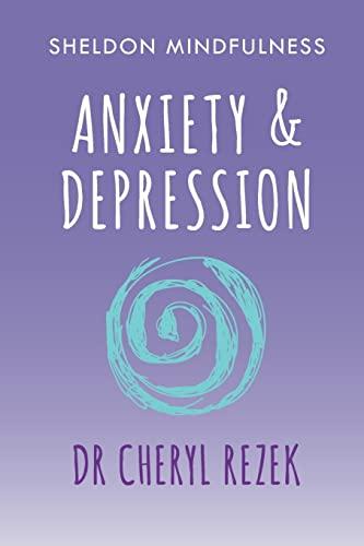 9781847094179: Anxiety and Depression: Sheldon Mindfulness: (Sheldon Mindfulness)