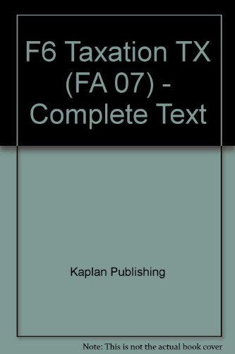 9781847102386: F6 Taxation TX (FA 07) - Complete Text