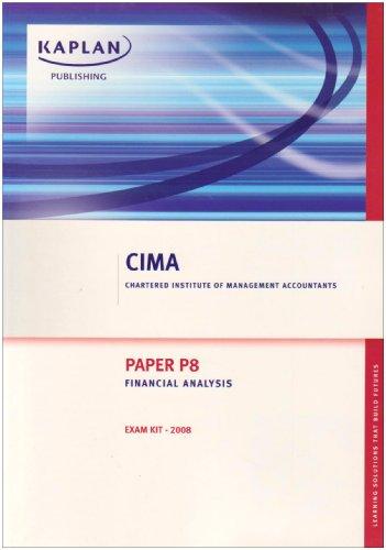 Financial Analysis - Exam Kits: Paper P8 (Cima): Kaplan Publishing