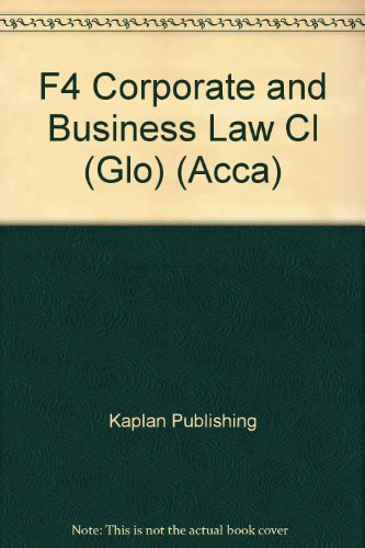 9781847104823: F4 Corporate and Business Law CL (GLO): Exam Kit (Acca)