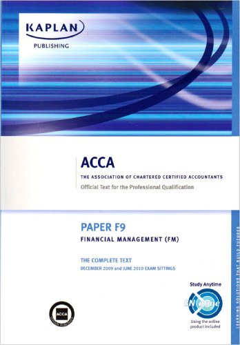 9781847107329: ACCA F9 Financial Management FM: ACCA paper F9: Complete Text