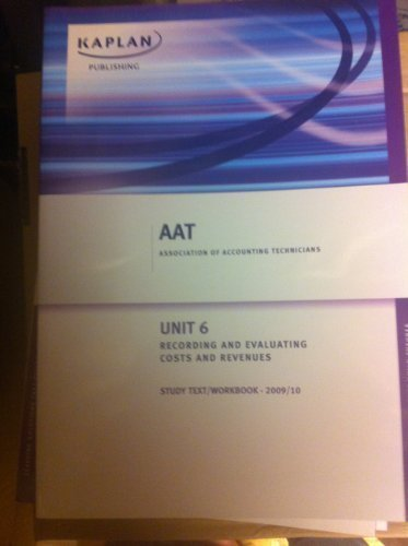 AAT NVQ and Diploma Unit 6: Study Text / Workbook: Recording and Evaluating Costs and Revenue (EC...
