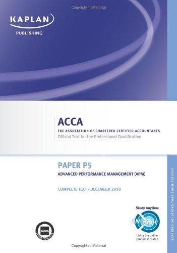 9781847109576: P5 Advanced Performance Management APM - Complete Text: Paper P5