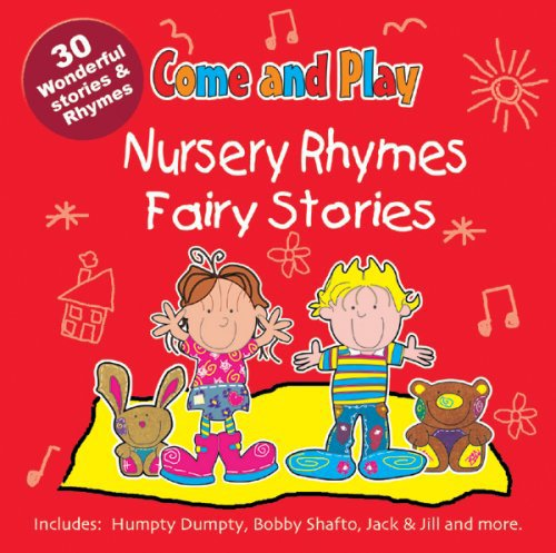 9781847110404: Come and Play: Nursery Rhymes/Fairy Stories