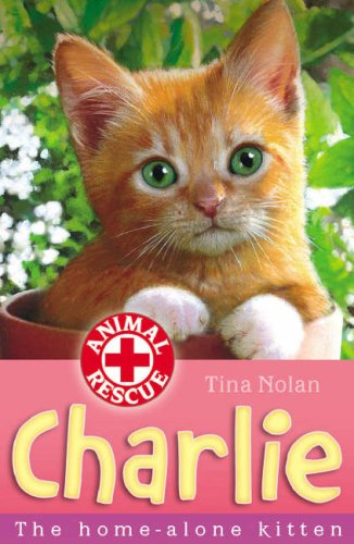 9781847150097: Charlie: The Home-alone Kitten (Animal Rescue)