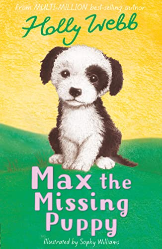 Max the Missing Puppy: HOLLY WEBB