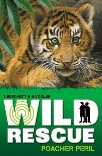 Wild Rescue Poacher Peril.: Sara Vogler and