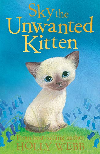 Sky the Unwanted Kitten (Holly Webb Animal Stories) (1847150608) by Holly Webb
