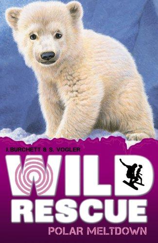 Polar Meltdown (Wild Rescue): Vogler, Sara, Burchett,