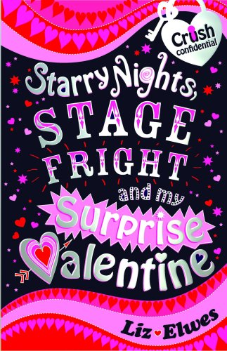 9781847151087: Starry Nights, Stage Fright and My Surprise Valentine (Crush Confidential)