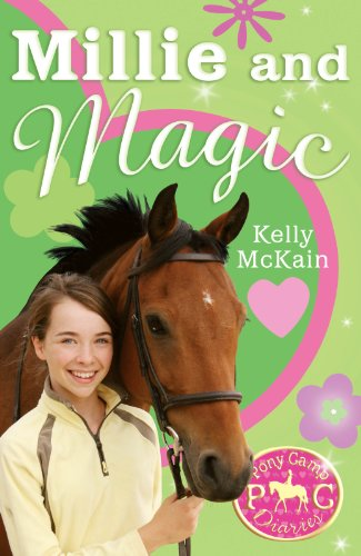 Millie and Magic (Pony Camp Diaries): Kelly McKain