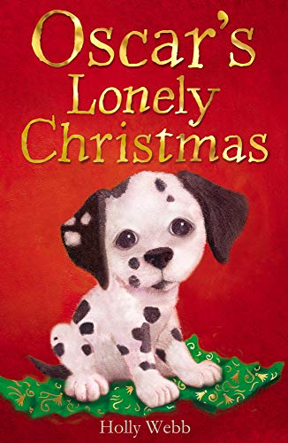 9781847151384: Oscar's Lonely Christmas (Holly Webb Animal Stories)