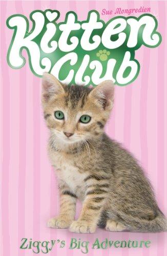 9781847151414: Ziggy's Big Adventure (Kitten Club)
