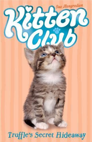 Truffle's Secret Hideaway (Kitten Club): Mongredien, Sue