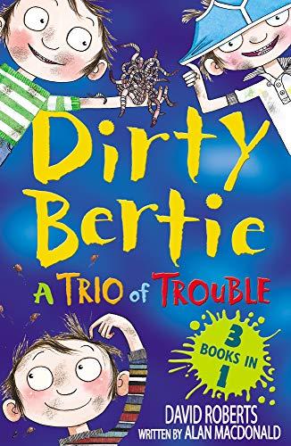 A Trio of Trouble (Dirty Bertie): MacDonald, Alan