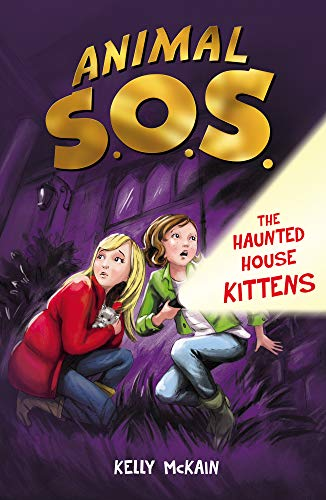 The Haunted House Kittens (Animal SOS): McKain, Kelly