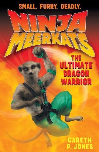 The Ultimate Dragon Warrior (Ninja Meerkats 7): Gareth P. Jones