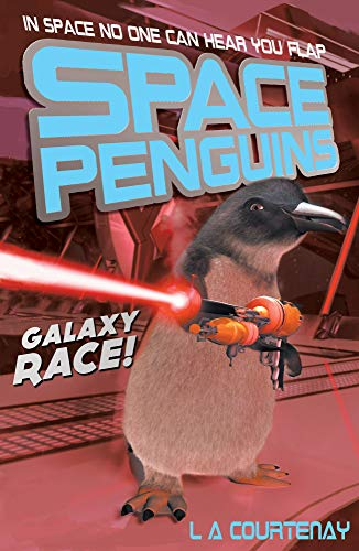 Galaxy Race! (Space Penguins): Lucy Courtenay