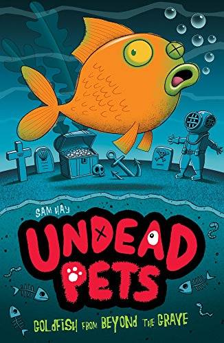 9781847153654: Goldfish from Beyond the Grave (Undead Pets)