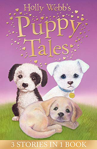 9781847153784: Holly Webb's Puppy Tales: Alfie All Alone, Sam the Stolen Puppy, Max the Missing Puppy (Holly Webb Animal Stories)