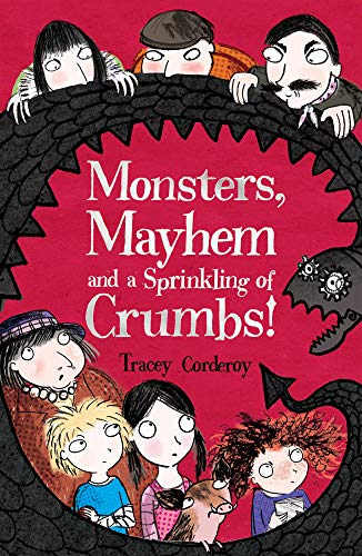 Monsters, Mayhem and a Sprinkling of Crumbs!: Corderoy, Tracey