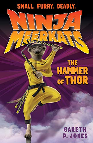 The Hammer of Thor (Ninja Meerkats): Jones, Gareth P.