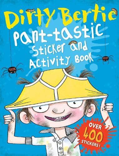 Dirty Bertie: Pant-Tastic Sticker and Activity Book: MacDonald, Alan