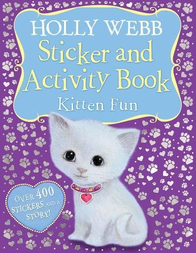 Holly Webb Sticker and Activity Book: Kitten Fun: Holly Webb