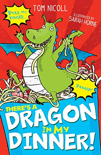 There's a Dragon in My Dinner! (Paperback): Tom Nicoll