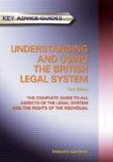 9781847160768: Understanding And Using The British Legal System: Key Advice Guide