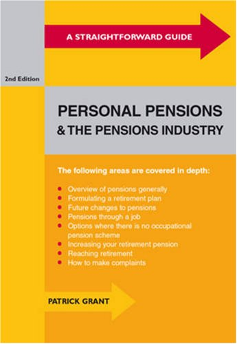 Straightforward Guide to Personal Pensions and the Pensions Industry (Straightforward Publishing) (...