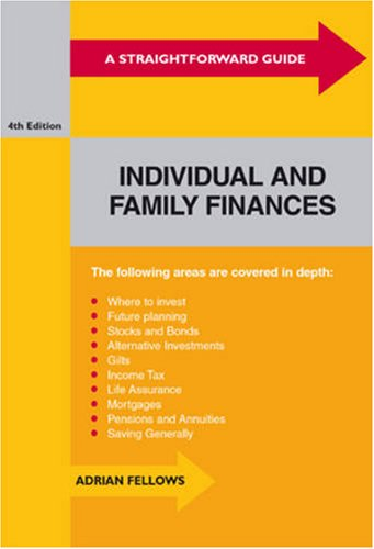 A Straightforward Guide to Individual and Family Finances: Fellows, Adrian